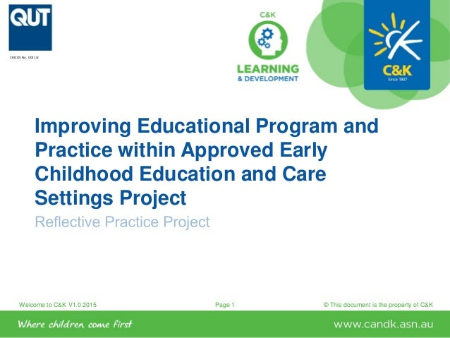 Welcome to C&K V1.0 2015 © This document is the property of C&KPage 1 Improving Educational Program and Practice within Ap...