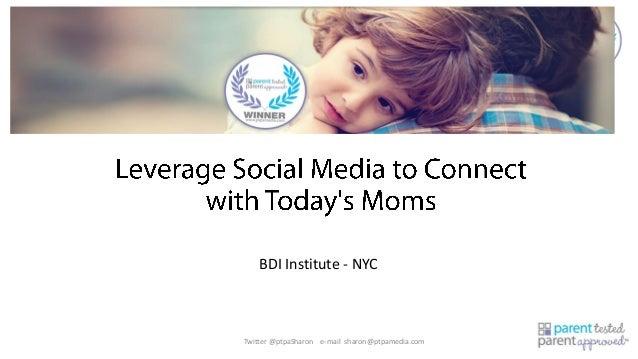 BDI Institute - NYC  Twitter @ptpaSharon e-mail sharon@ptpamedia.com