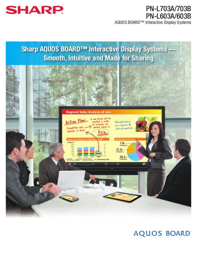 PN-L703A/703B PN-L603A/603B AQUOS BOARD™ Interactive Display Systems Sharp AQUOS BOARD™ Interactive Display Systems — Smoo...
