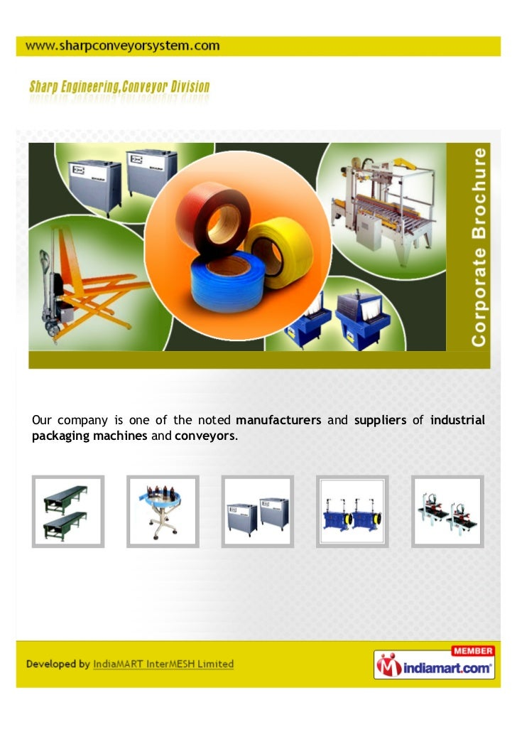 Our company is one of the noted manufacturers and suppliers of industrialpackaging machines and conveyors.