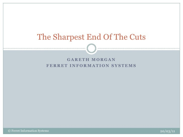 The Sharpest End Of The Cuts                                GARETH MORGAN                          FERRET INFORMATION SYST...