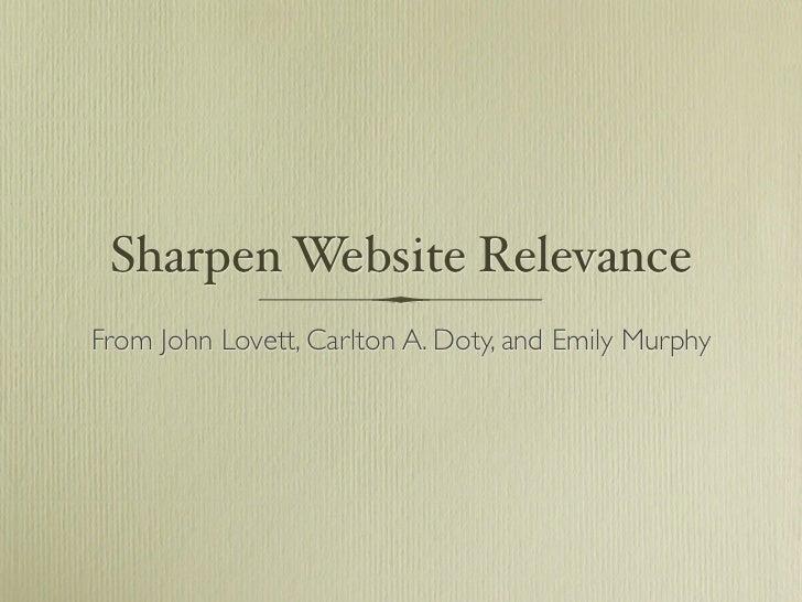 Sharpen Website RelevanceFrom John Lovett, Carlton A. Doty, and Emily Murphy