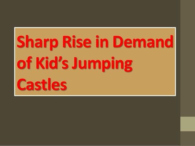 Sharp Rise in Demandof Kid's JumpingCastles
