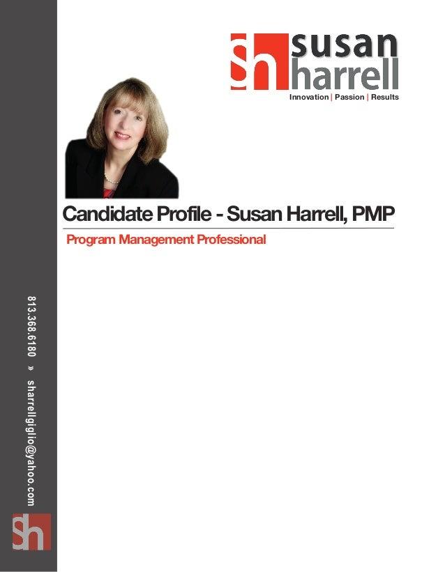 813.368.6180»sharrellgiglio@yahoo.com CandidateProfile-SusanHarrell,PMP ProgramManagementProfessional Innovation | Passion...
