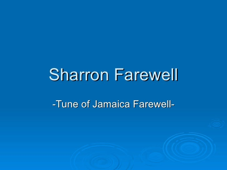 Sharron Farewell -Tune of Jamaica Farewell-