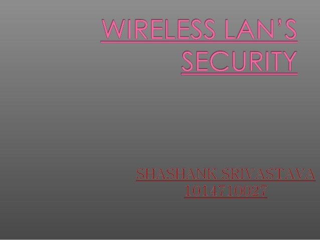 1. Wireless Introduction 2. Wireless network modes 3. SSID 4. WEP 5. WPA 6. Advantages 7. Disadvantage 8. Conclusion Wirel...