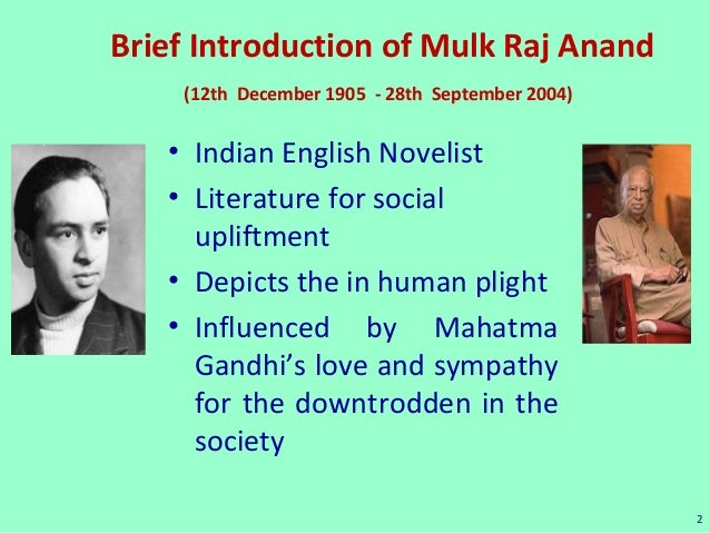 socialism in mulk raj anands untouchable essay Mulk raj anand sc harrex any  essay is based on it) that for anand the marxist-socialist pursuit of  western ideology and eastern forms of fiction 143.