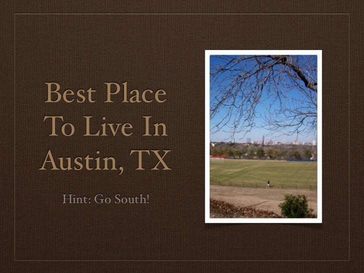 Best places to live in austin tx for singles best place 2017 for 10 best places to live in texas