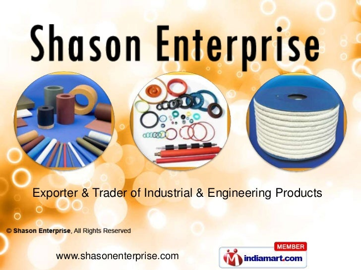 Exporter & Trader of Industrial & Engineering Products<br />www.shasonenterprise.com<br />