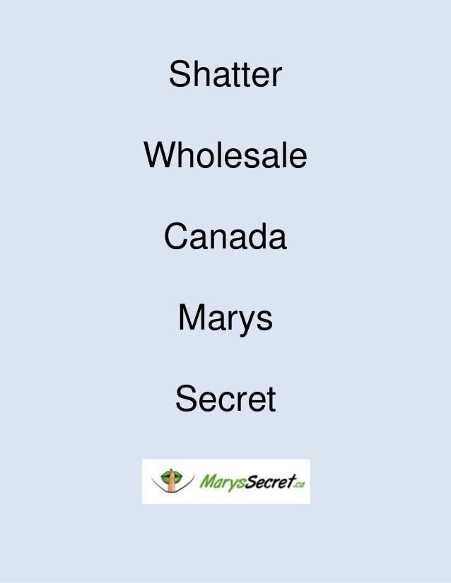 Shatter wholesale canada marys secret