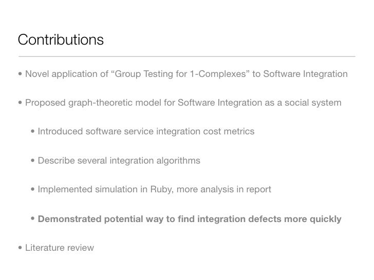 """Contributions  • Novel application of """"Group Testing for 1-Complexes"""" to Software Integration   • Proposed graph-theoretic..."""