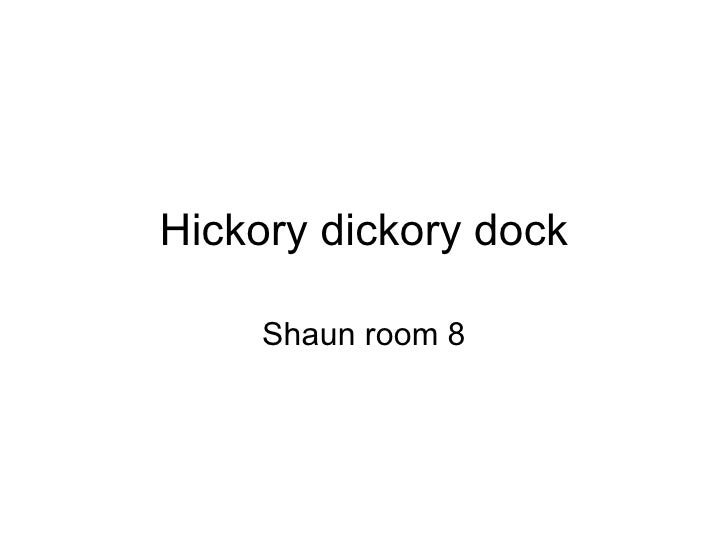 Hickory dickory dock Shaun room 8