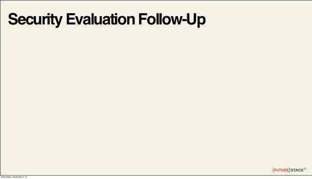 Security Evaluation Follow-Up  Wednesday, November 6, 13