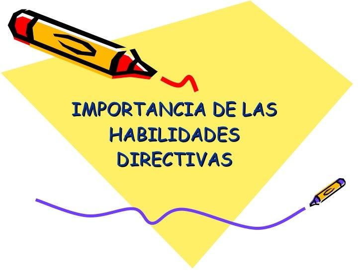 IMPORTANCIA DE LAS HABILIDADES DIRECTIVAS