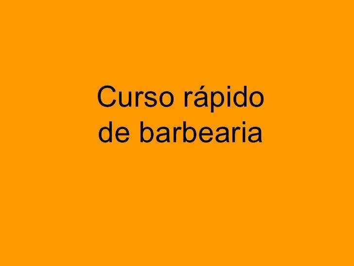 Curso rápido de barbearia