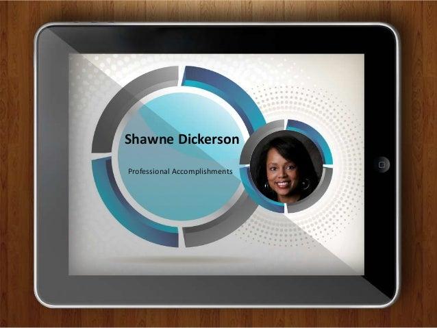 Professional AccomplishmentsShawne Dickerson
