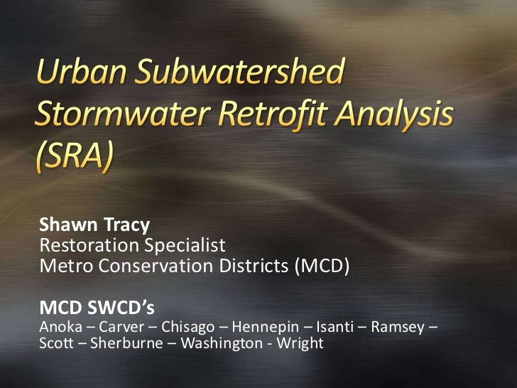 Shawn TracyRestoration SpecialistMetro Conservation Districts (MCD)MCD SWCD'sAnoka – Carver – Chisago – Hennepin – Isanti ...