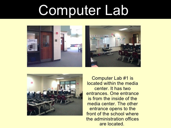 Computer Lab #1 is located within the media center. It has two entrances. One entrance is from the inside of the media cen...