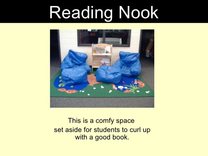 This is a comfy space  set aside for students to curl up with a good book. Reading Nook