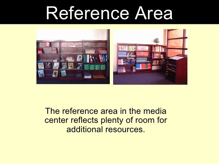 The reference area in the media center reflects plenty of room for additional resources. Reference Area
