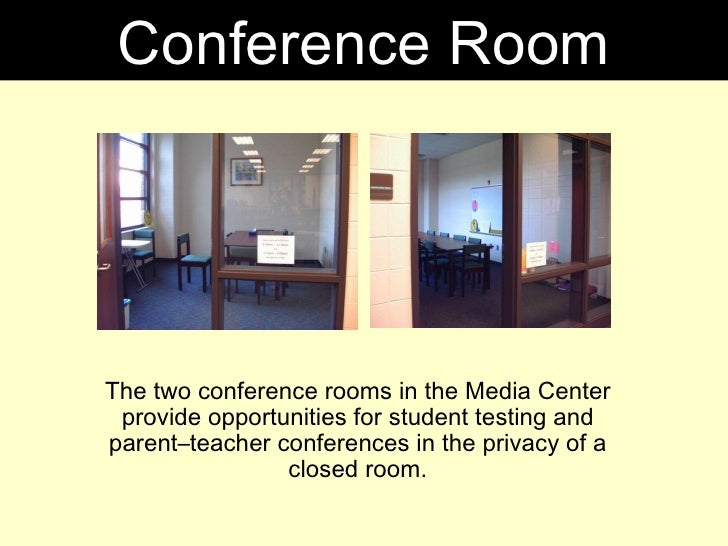 The two conference rooms in the Media Center provide opportunities for student testing and parent–teacher conferences in t...