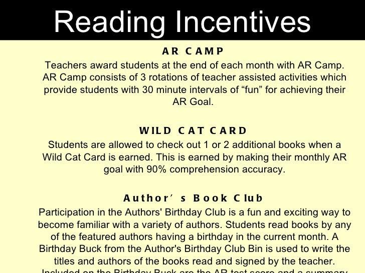 <ul><ul><li>AR CAMP </li></ul></ul><ul><ul><li>Teachers award students at the end of each month with AR Camp. AR Camp cons...