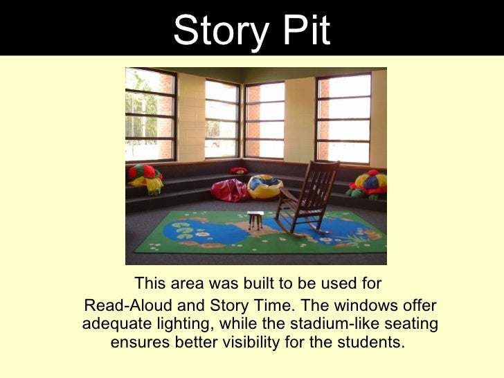 This area was built to be used for  Read-Aloud and Story Time. The windows offer adequate lighting, while the stadium-like...