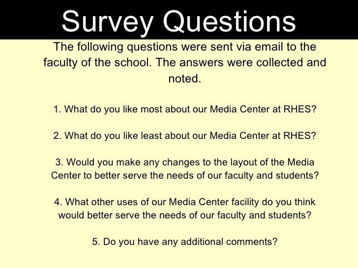 The following questions were sent via email to the faculty of the school. The answers were collected and noted. 1. What do...