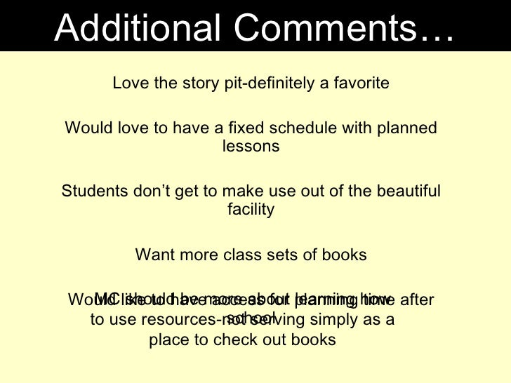 Love the story pit-definitely a favorite Would love to have a fixed schedule with planned lessons Students don't get to ma...