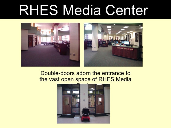 Double-doors adorn the entrance to the vast open space of RHES Media Center. RHES Media Center