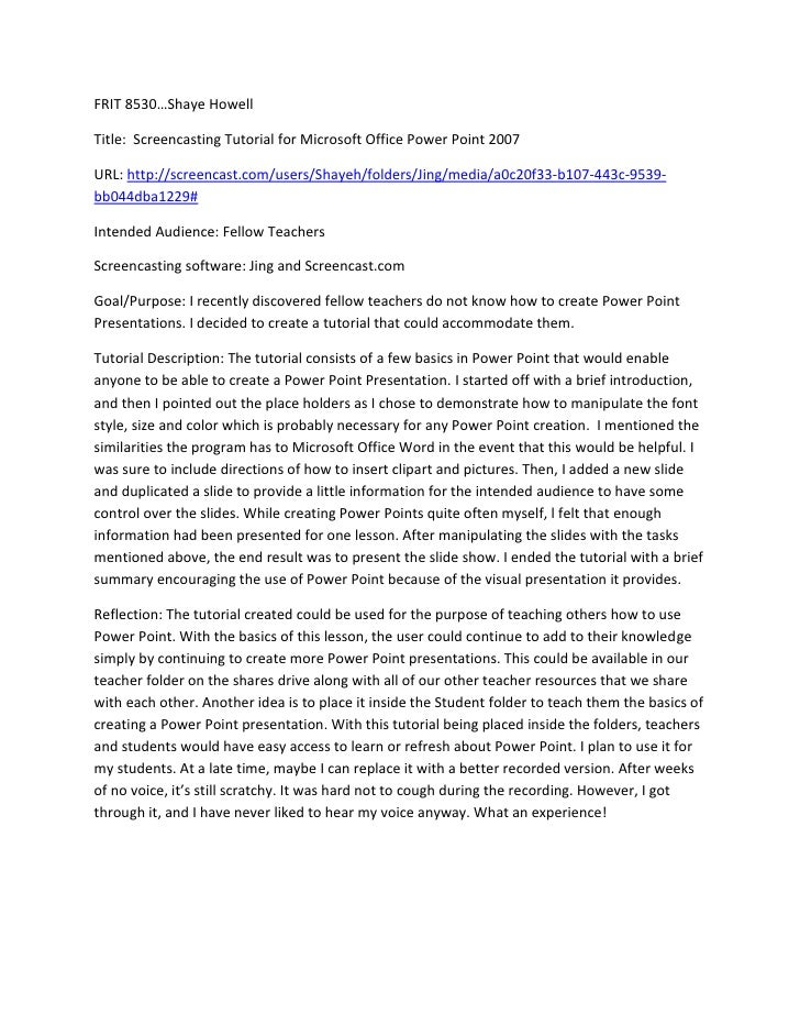 FRIT 8530…Shaye Howell<br />Title:  Screencasting Tutorial for Microsoft Office Power Point 2007<br />URL: http://screenca...