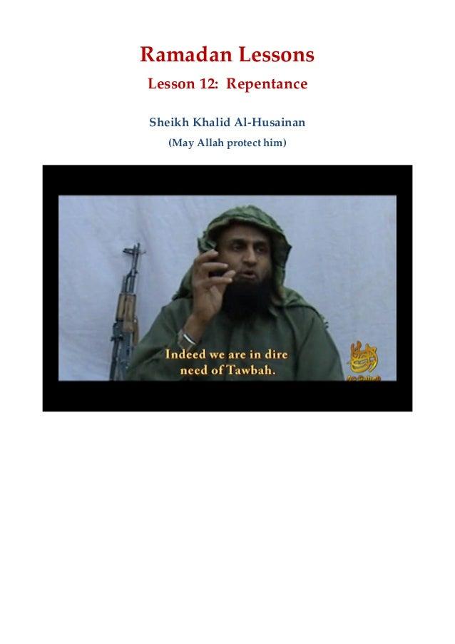 Ramadan Lessons Lesson 12:  Repentance Sheikh Khalid Al-‐‑Husainan (May Allah protect him)