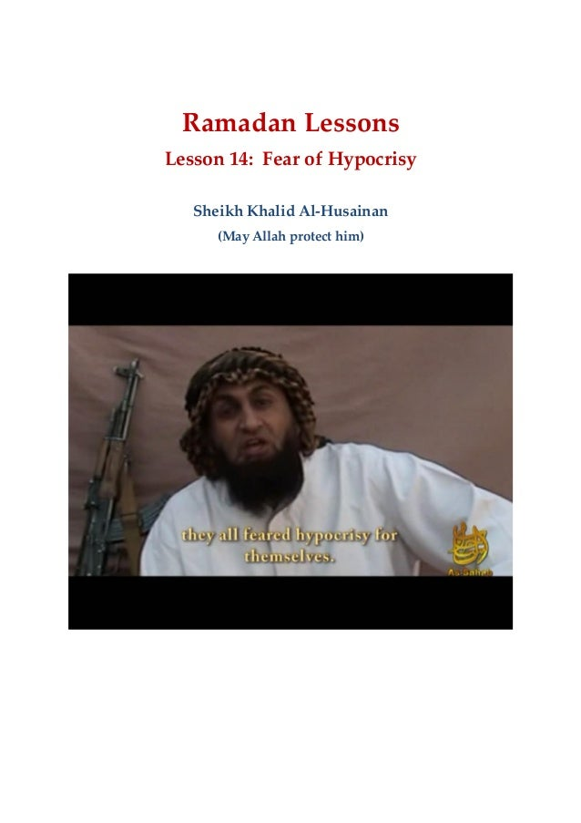 Ramadan Lessons Lesson 14: Fear of Hypocrisy Sheikh Khalid Al-Husainan (May Allah protect him)