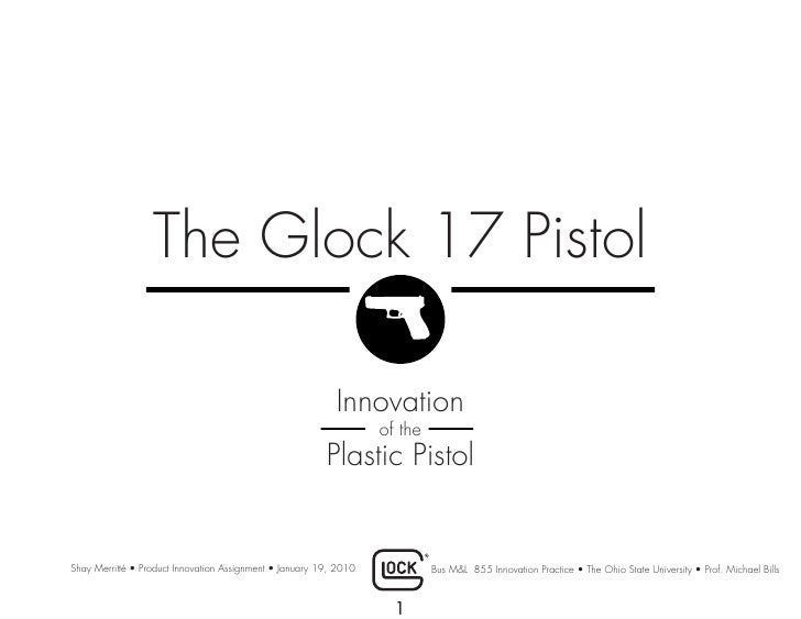 The Glock 17 Pistol                                                             Innovation                                ...