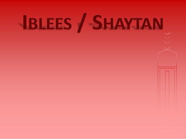 Iblees / Shaytan / Satan
