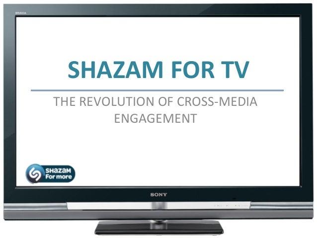 SHAZAM  FOR  TV   THE  REVOLUTION  OF  CROSS-‐MEDIA   ENGAGEMENT