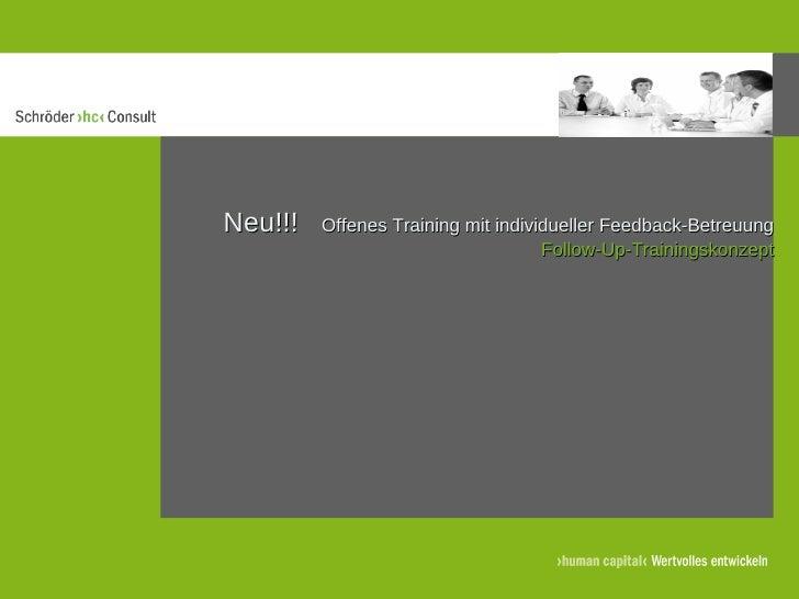 Neu!!!  Offenes Training mit individueller Feedback-Betreuung Follow-Up-Trainingskonzept