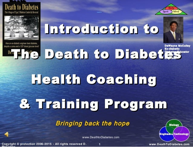www.DeathToDiabetes.com1Copyright © protection 2006-2015 - All rights reserved D. Death to Diabete s Death to Diabete s Bo...