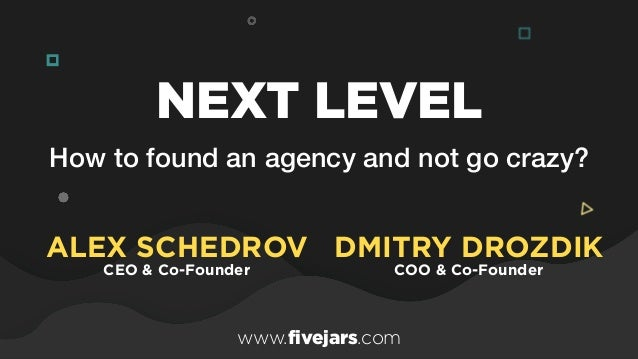 How to found an agency and not go crazy? NEXT LEVEL ALEX SCHEDROV