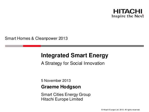 Smart Homes & Cleanpower 2013  Integrated Smart Energy A Strategy for Social Innovation  5 November 2013  Graeme Hodgson S...