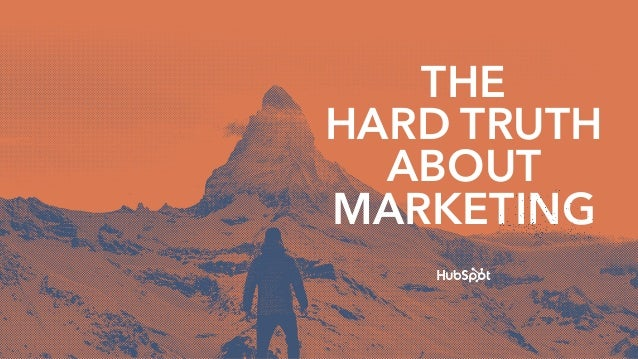 THE HARD TRUTH  ABOUT  MARKETING