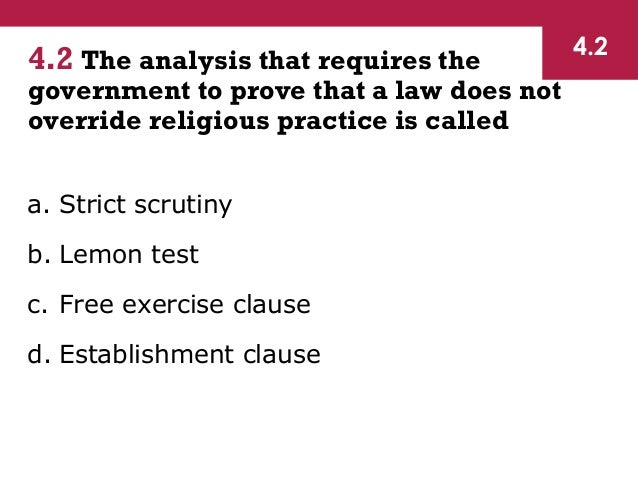 analysis of free exercise clause and establishment clause essay Know [do not discuss]: how did and for what reasons the court narrowed the interpretation of the free exercise clause with the new 2-part smith test in reference to the case of employment division v smith (1990).