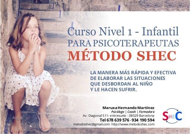 Curso Nivel 1 - Infantil PARAPSICOTERAPEUTAS MÉTODO SHEC LA MANERA MÁS RÁPIDA Y EFECTIVA DE ELABORAR LAS SITUACIONES QUE D...
