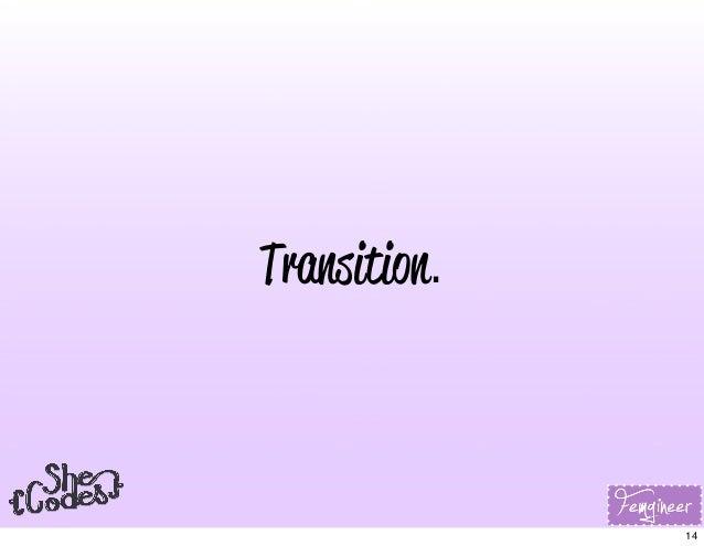 Transition. 14