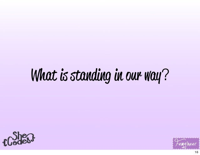 What is standing in our way? 16
