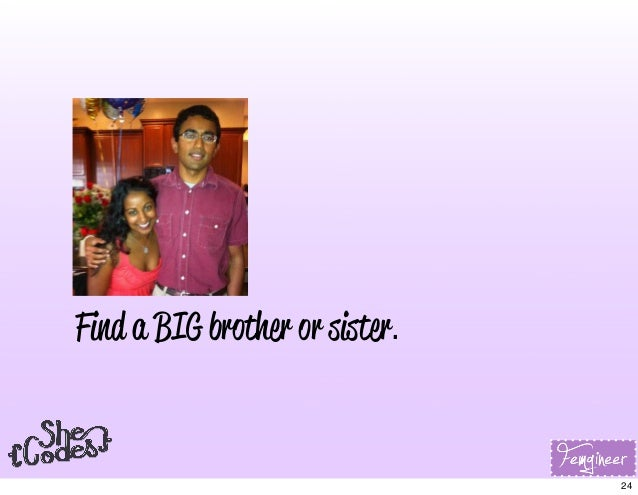 Find a BIG brother or sister. 24