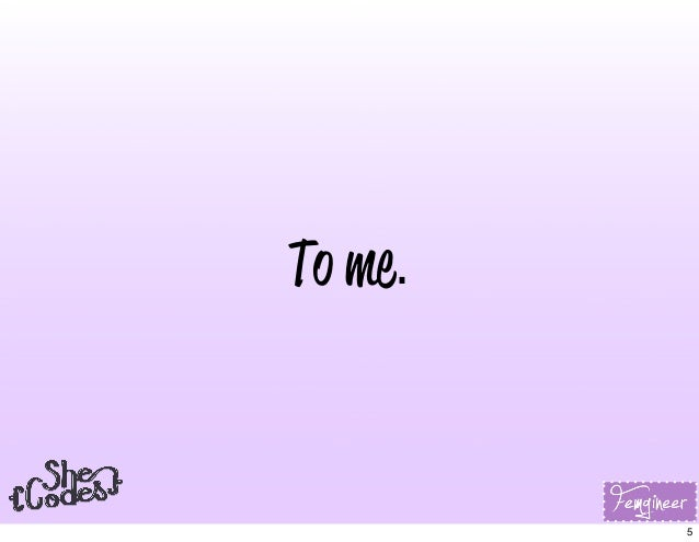 To me. 5