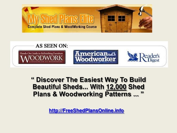 """"""" Discover The Easiest Way To BuildBeautiful Sheds... With 12,000 Shed Plans & Woodworking Patterns ... """"     http://FreeS..."""