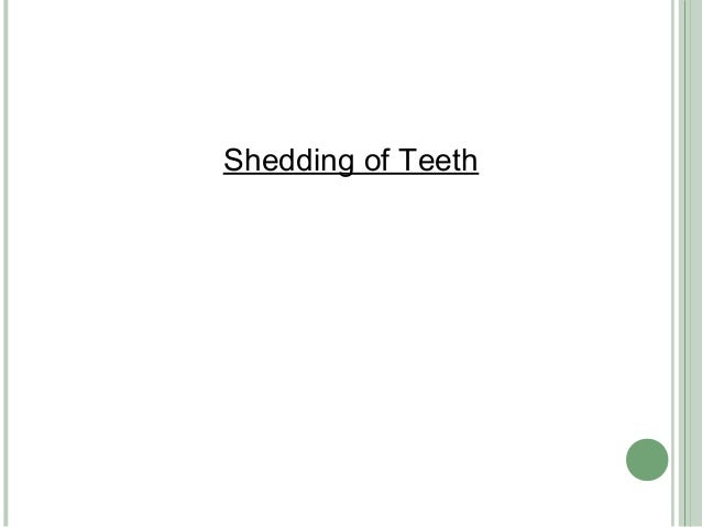 Shedding of Teeth