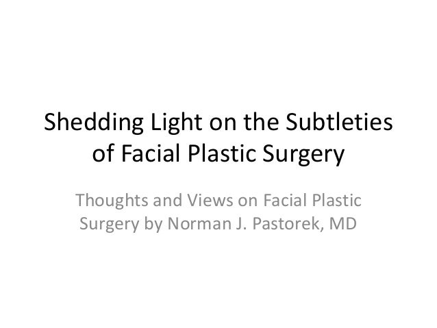Shedding Light on the Subtleties    of Facial Plastic Surgery  Thoughts and Views on Facial Plastic  Surgery by Norman J. ...